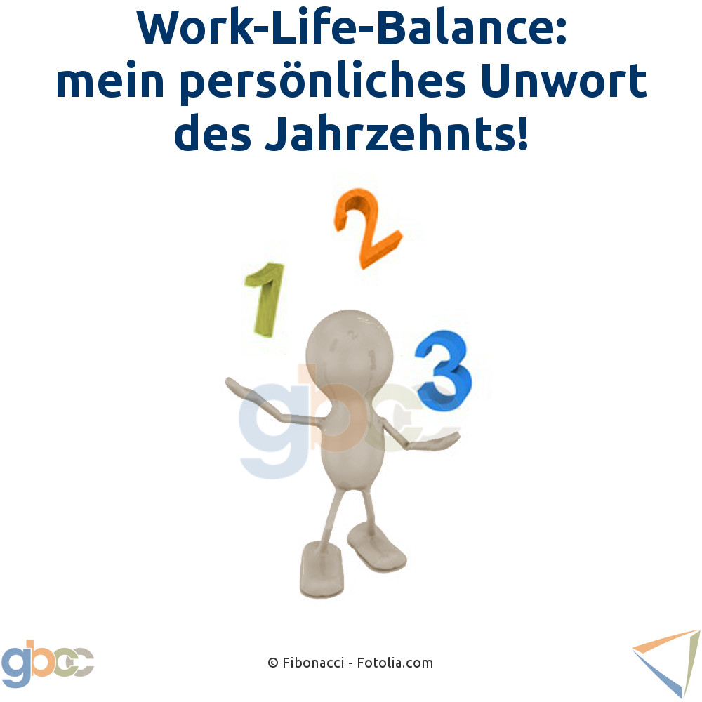 Work-Life-Balance: mein persönliches Unwort des Jahrzehnts!