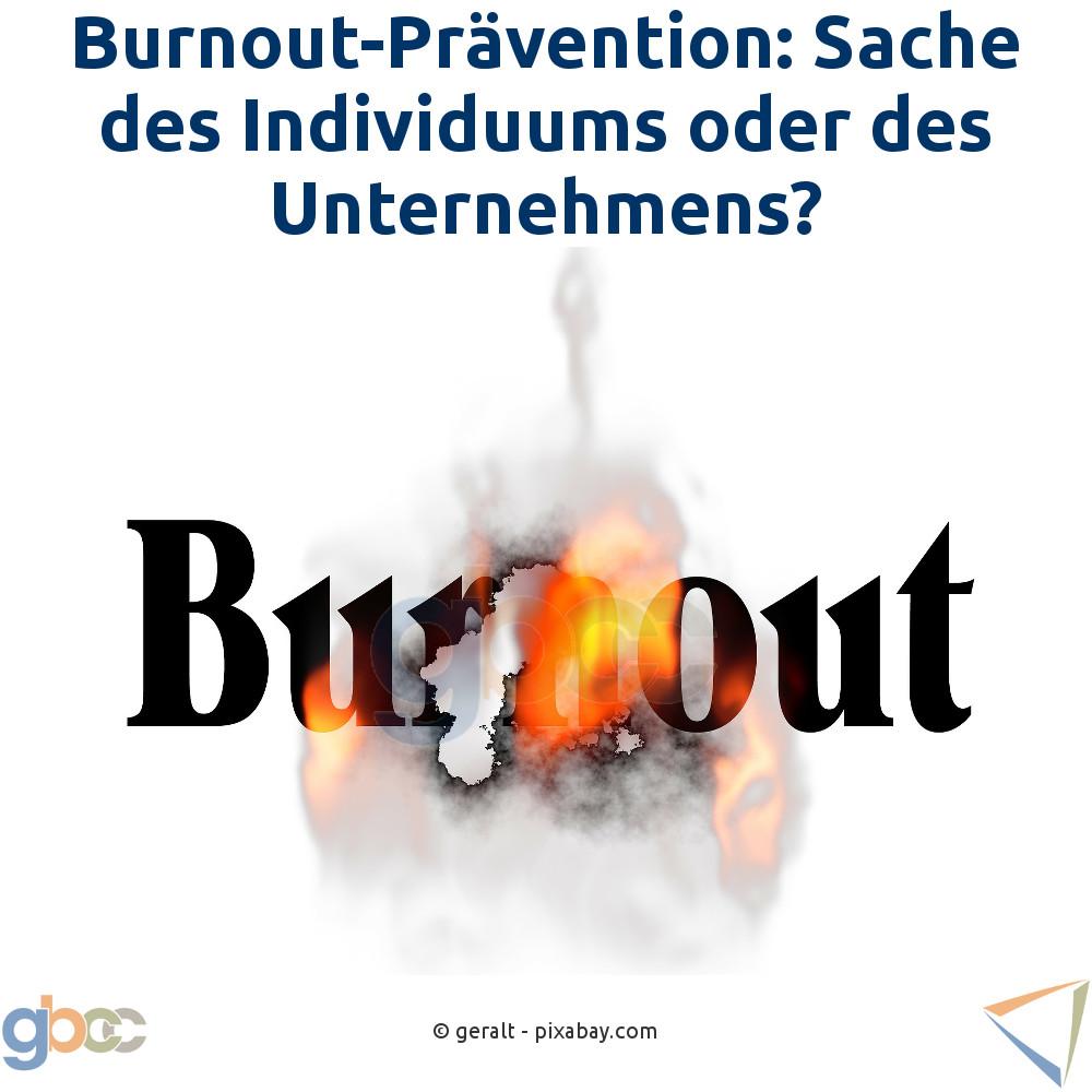 Burnout-Prävention: Sache des Individuums oder des Unternehmens?