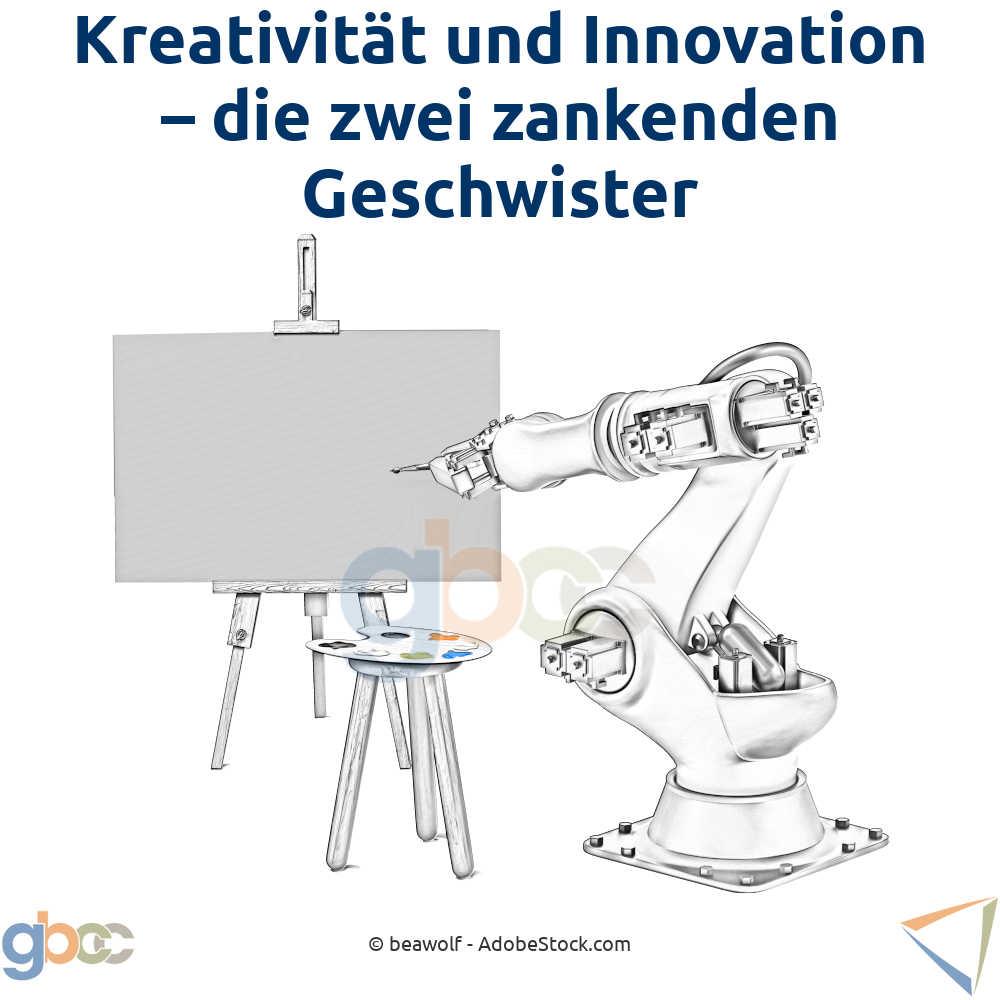 Kreativität und Innovation - die zankenden Geschwister
