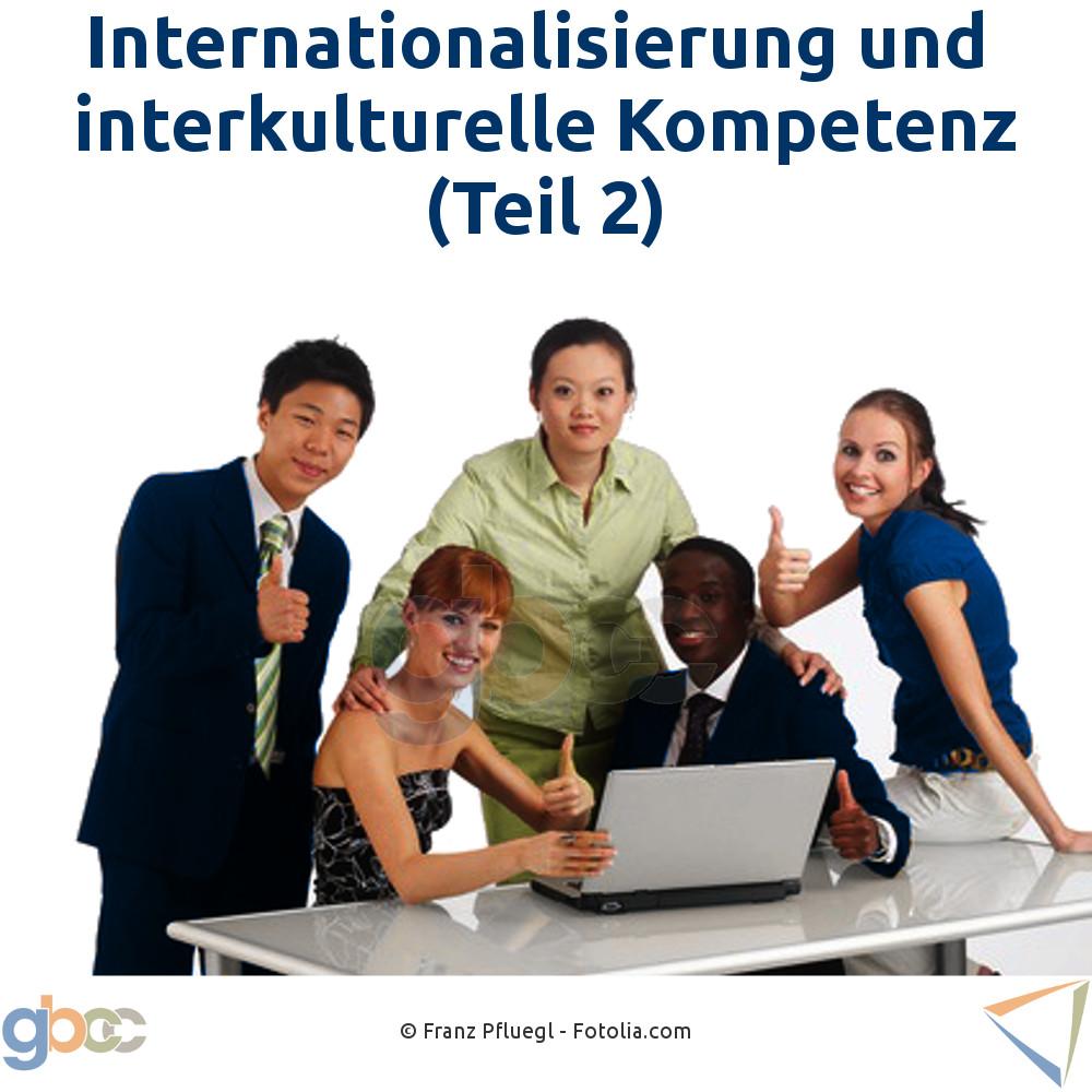 Internationalisierung und interkulturelle Kompetenz (Teil 2)