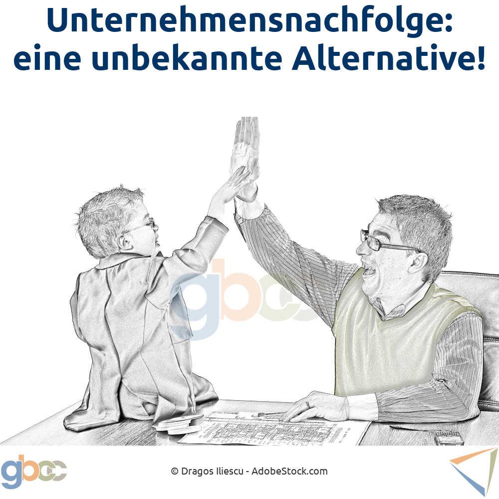 Unternehmensnachfolge: Eine unbekannte Alternative!