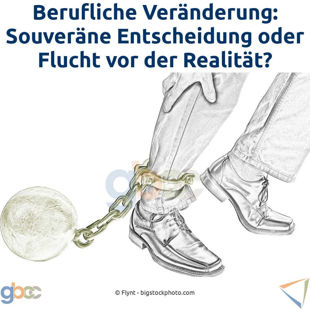 Berufliche Veränderung: Souveräne Entscheidung oder Flucht vor der Realität?