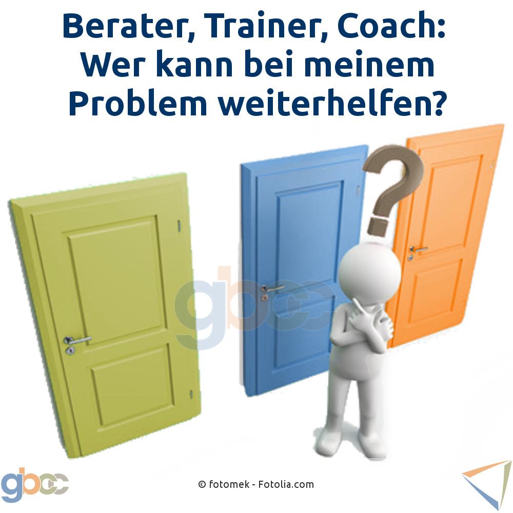 Berater, Trainer, Coach: Wer kann bei meinem Problem weiterhelfen?
