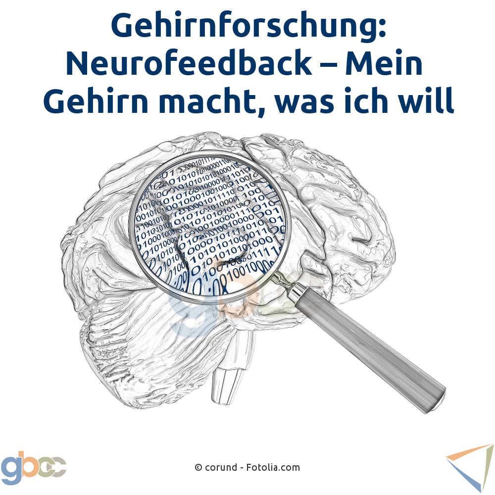 Gehirnforschung: Neurofeedback–Mein Gehirn macht, was ich will