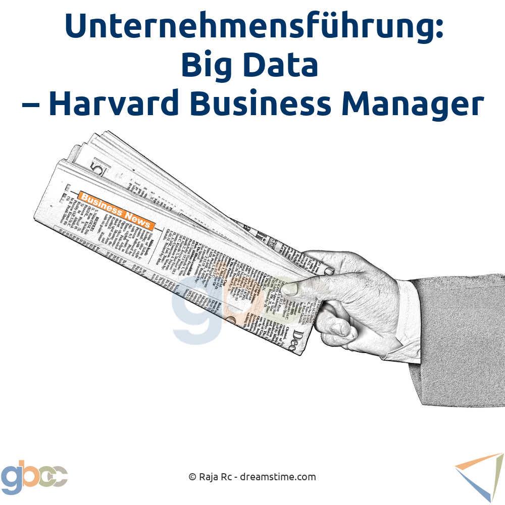 Unternehmensführung: Big Data - Harvard Business Manager