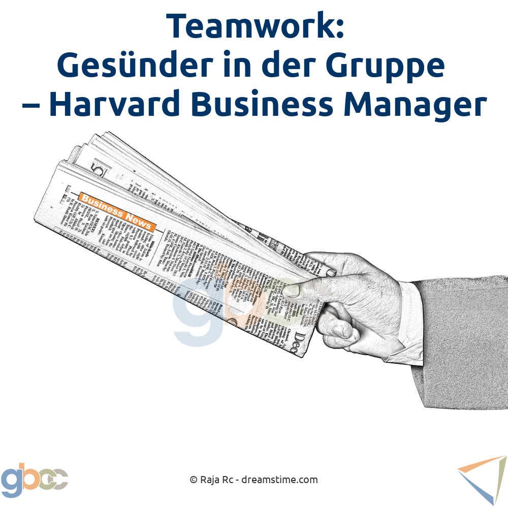 Teamwork: Gesünder in der Gruppe - Harvard Business Manager