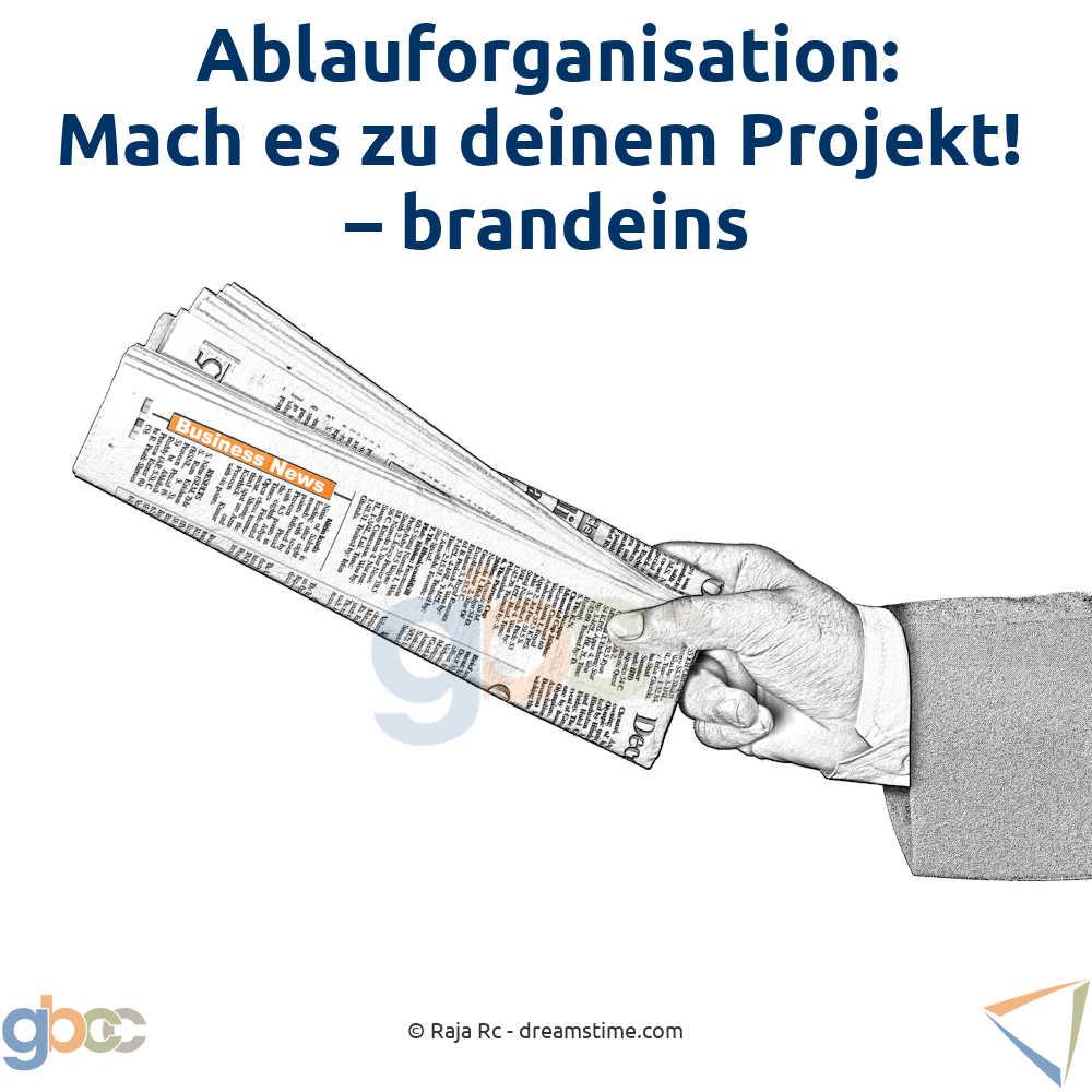 Ablauforganisation: Mach es zu deinem Projekt! - brandeins