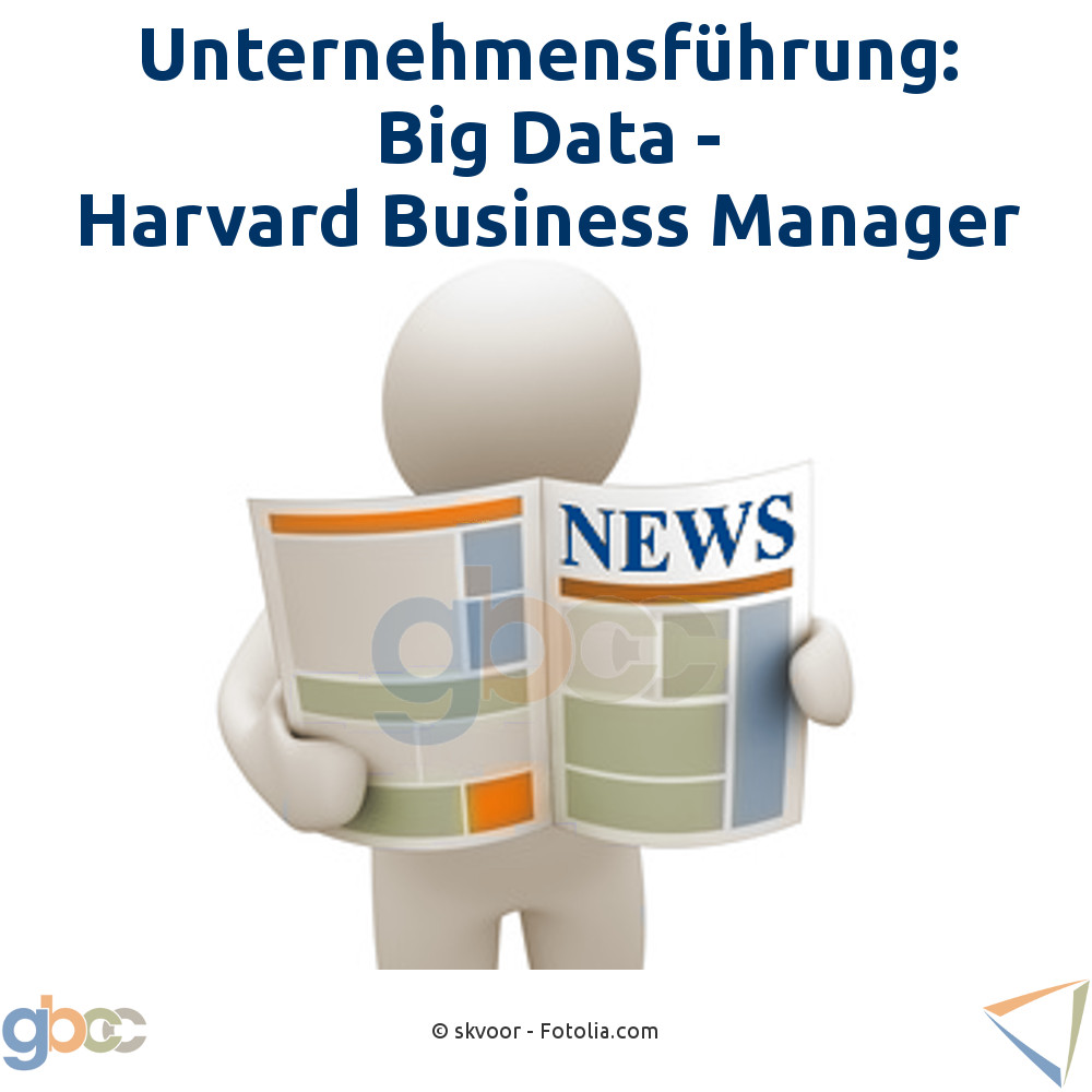 Unter­neh­mens­führung: Big Data - Harvard Business Manager