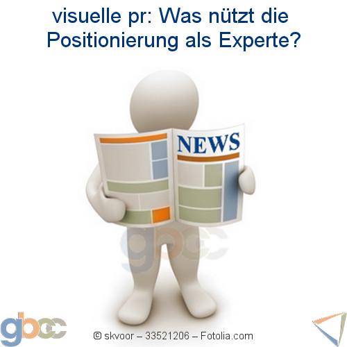 Visuelle PR: Was nützt die Positionierung als Experte?