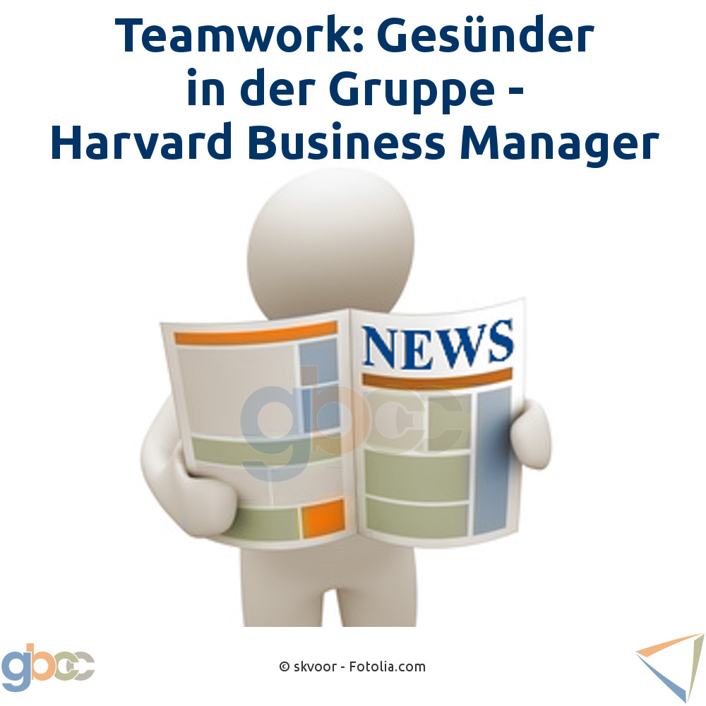 Teamwork: Gesünder in der Gruppe - Harvard Business Manager