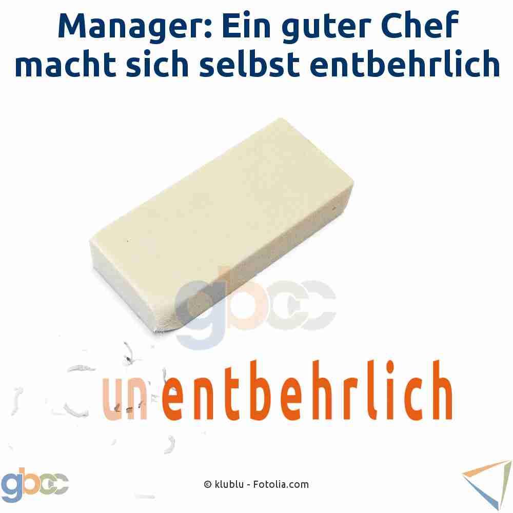 Manager: Ein guter Chef macht sich selbst entbehrlich