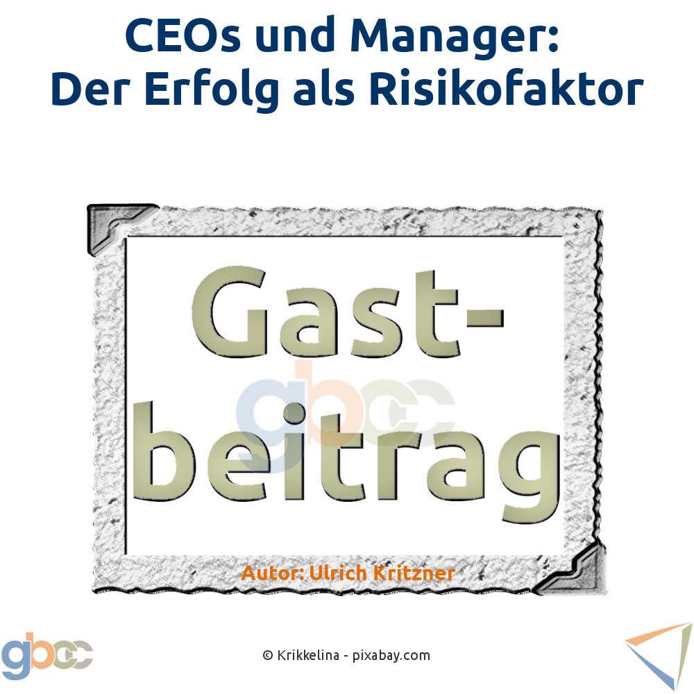 CEOs und Manager: Der Erfolg als Risikofaktor