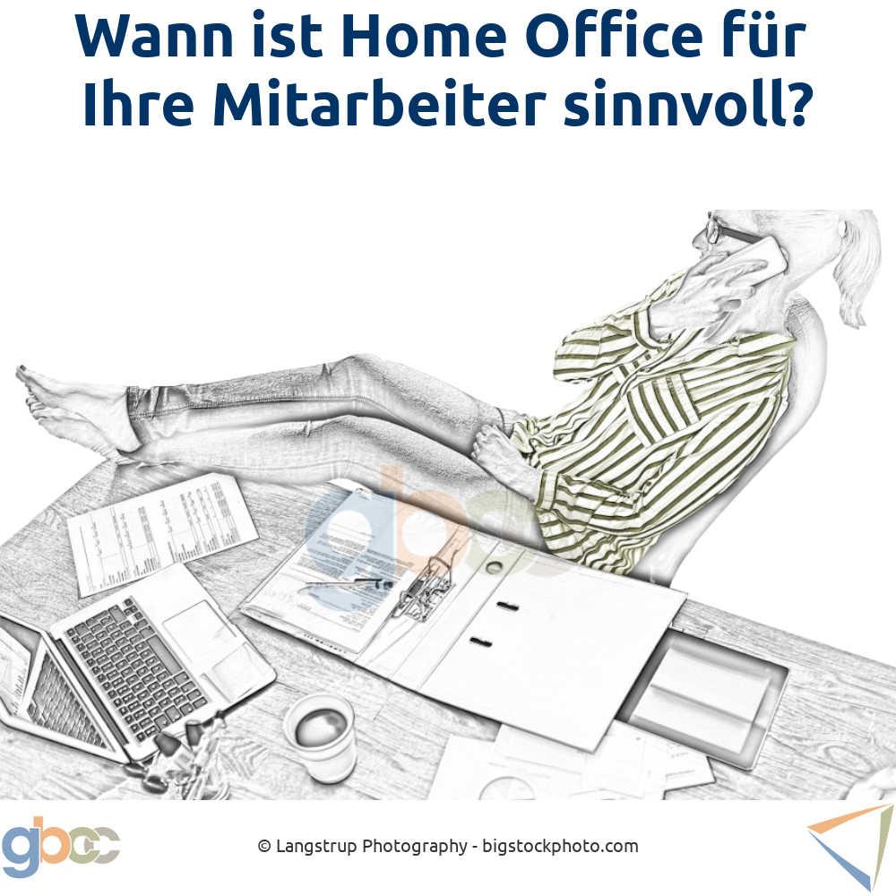 Wann ist Home Office für Ihre Mitarbeiter sinnvoll?
