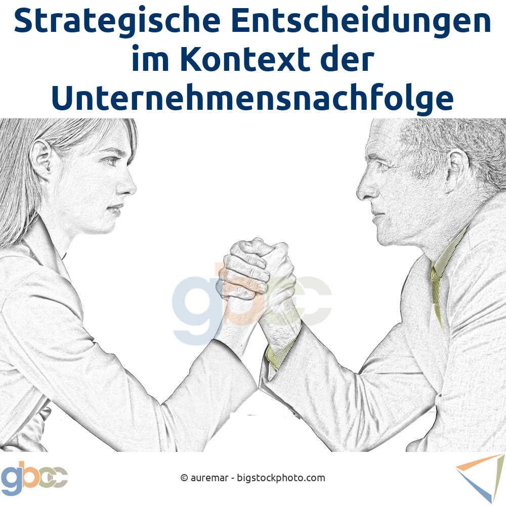 Strategische Entscheidungen im Kontext der Unternehmensnachfolge